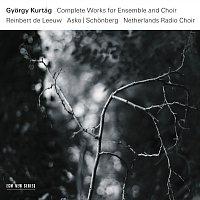 Asko/Schonberg, Netherlands Radio Choir, Reinbert de Leeuw – Gyorgy Kurtág: Complete Works For Ensemble And Choir
