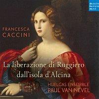 Huelgas Ensemble, Francesca Caccini, Paul van Nevel, Michaela Riener – Francesca Caccini: La liberazione di Ruggiero dall'isola d'Alcina (Live) – CD