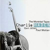 Charlie Haden, Geri Allen, Paul Motian – The Montréal Tapes