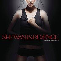 She Wants Revenge – This Is Forever