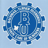 Bachman-Turner Overdrive – Takin' Care Of Business