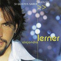 Alejandro Lerner – Si Quieres Saber Quien Soy