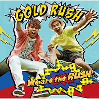 GOLD RUSH – We Are The Rush
