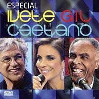 Caetano Veloso, Gilberto Gil, Ivete Sangalo – Especial Ivete, Gil E Caetano
