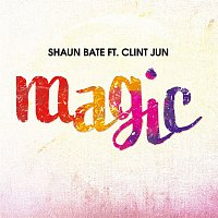 Shaun Bate, Clint Jun – Magic