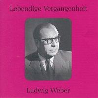 Ludwig Weber – Lebendige Vergangenheit - Ludwig Weber