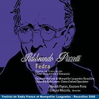 Enrique Mazzola, Orchestre National De Montpellier - L.R., Valérie Sainte-Agathe – Pizzetti: Fedra