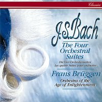 Frans Bruggen, Orchestra Of The Age Of Enlightenment – Bach, J.S.: The Four Orchestral Suites