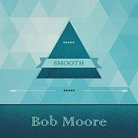 Bob Moore – Smooth