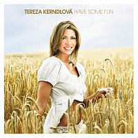 Tereza Kerndlova – Have Some Fun
