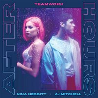 teamwork. x Nina Nesbitt x AJ Mitchell – Afterhours