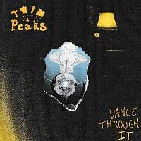 Twin Peaks – Dance Through It