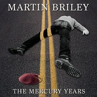 Martin Briley – The Mercury Years