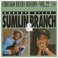 Hubert Sumlin & Billy Branch – Chicago Blues Session Vol. 22