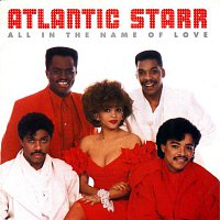 Atlantic Starr – All In The Name Of Love