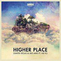 Dimitri Vegas, Like Mike – Higher Place (Radio Edit)