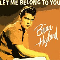 Brian Hyland – Let Me Belong To You
