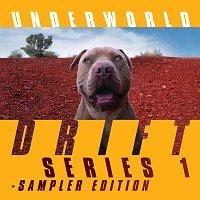 Underworld – DRIFT Series 1 Sampler Edition
