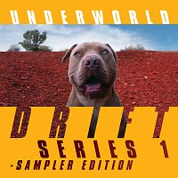 Underworld – DRIFT Series 1 Sampler Edition