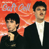 Soft Cell – Say Hello To Soft Cell