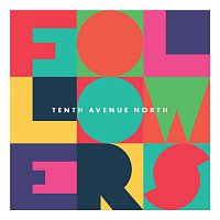 Tenth Avenue North – Followers