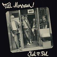 Kal P. Dal – Till Mossan! [Remastered]