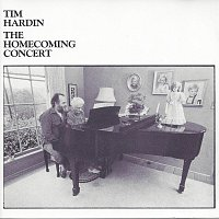 Tim Hardin – The Homecoming Concert