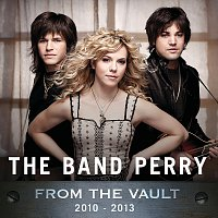 The Band Perry – From The Vault: 2010-2013