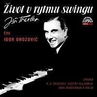 Igor Orozovič, Různí interpreti – Traxler: Život v rytmu swingu