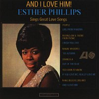 Esther Phillips – And I Love Him