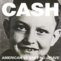 Johnny Cash – American VI:  Ain't No Grave