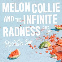 Tokyo Police Club – Melon Collie and the Infinite Radness (Part 2)