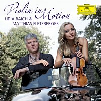 Lidia Baich, Matthias Fletzberger – Violin in Motion