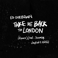 Ed Sheeran – Take Me Back To London (Remix) [feat. Stormzy, Jaykae & Aitch]