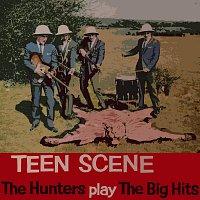 The Hunters – Teen Scene (The Hunters Play The Big Hits)