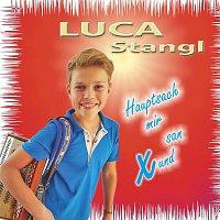 Luca Stangl – Hauptsach mir san xund