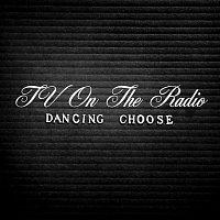 TV On The Radio – Dancing Choose