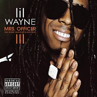 Lil Wayne, Bobby V., Kidd Kidd – Mrs. Officer