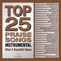 Maranatha! Music – Top 25 Praise Songs Instrumental - What A Beautiful Name