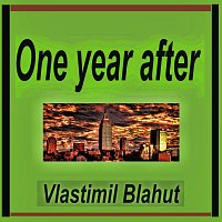 Vlastimil Blahut – One year after