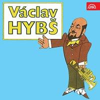 Václav Hybš, Václav Hybš se svým orchestrem – Václav Hybš