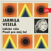 Jarmila Veselá – Lidické růže / Píseň pro můj žal