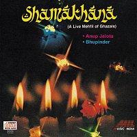 Anup Jalota, Bhupinder Singh – Shamakhana : A Live Mehfil Of Ghazals