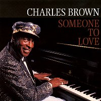Charles Brown – Someone To Love