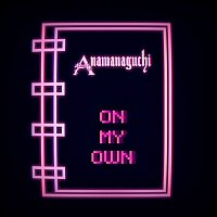Anamanaguchi & HANA – On My Own