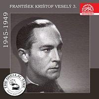 Historie psaná šelakem - František Krištof Veselý 3. 1945-1949