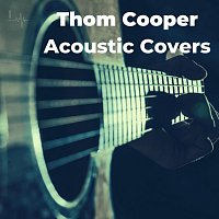 Thom Cooper – Acoustic Covers