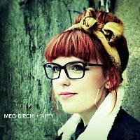 Meg Birch – Happy