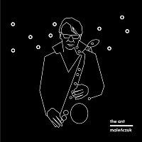 Maciej Malenczuk – The Ant