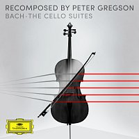 Peter Gregson – Bach: The Cello Suites - Recomposed by Peter Gregson